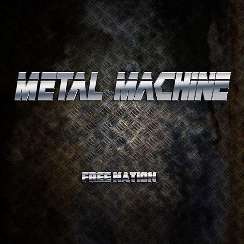 Metal Machine - Free Nation