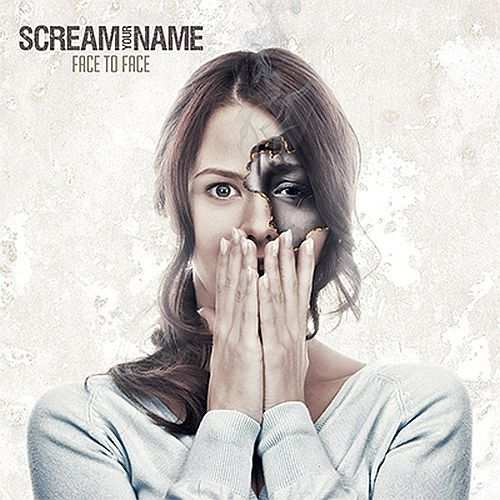 Scream Your Name - Face To Face
