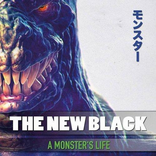 The New Black A Monsters Life