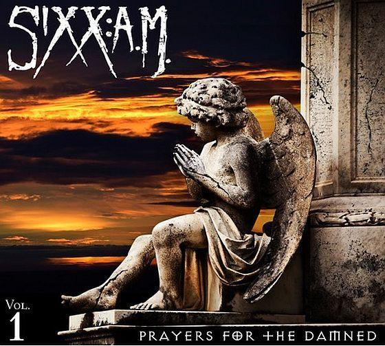 SIXX AM Prayers For The Damned