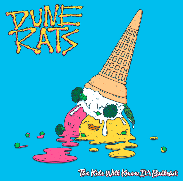 "DUNE RATS - ""The Kids Will Know It's Bullshit"" Cover"