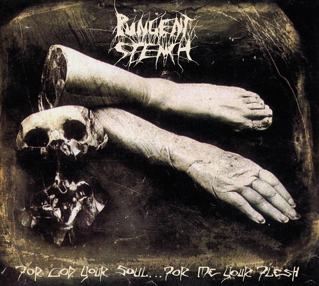 "Pungent Stench Cover ""For God Your Soul…For Me Your Flesh"""