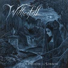 Witherfall A Prelude To Sorrow