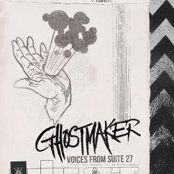 Ghostmaker - Voices From Suite 27 (EP)