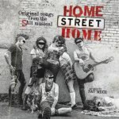 Fat Mike & Friends - Home Street Home (Musical - Soundtrack)