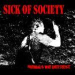 Sick Of Society - Niemals Wie Der Rest