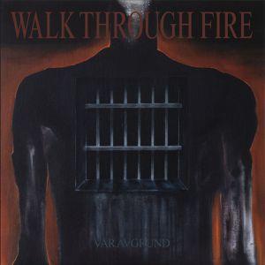 Walk Through Fire - Vår Avgrund