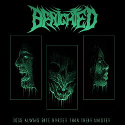 Benighted - Dogs Always Bite Harder Than Their Masters (EP)