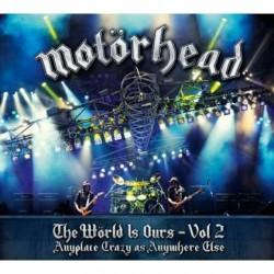 Motörhead - The Wörld Is Yours Vol. 2 - Anyplace Crazy As Anywhere Else (DVD+2CD)