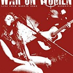 War On Women - Live From Magpie Cage - Acoustic EP