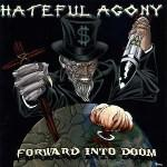 Hateful Agony – Forward Into Doom