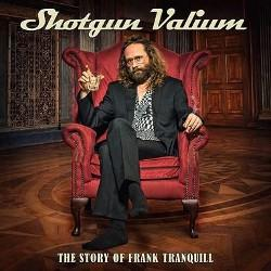 Shotgun Valium - The Story Of Frank Tranquill