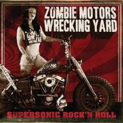 Zombie Motors Wrecking Yard - Supersonic Rock'N Roll