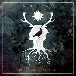 Seeds Of Mary - The Blackbird And The Dying Sun