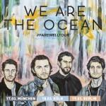 WE ARE THE OCEAN gehen auf Abschieds-Tour