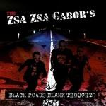 The Zsa Zsa Gabor`s - Black Roads Blank Thoughts