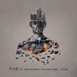 Vuur - In This Moment We Are Free - Cities
