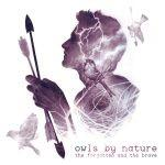 Owls By Nature - The Forgotten And The Brave