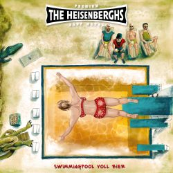 The Heisenberghs - Swimmingpool voll Bier