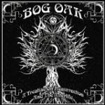 Bog Oak - A Treatise On Resurrection And The Afterlife (EP)