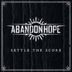 Abandon Hope - Settle The Score