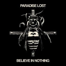 Paradise Lost - Believe In Nothing (Remixed & Remastered)