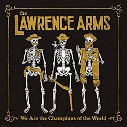 The Lawrence Arms - We Are The Champions Of The World: The Best Of