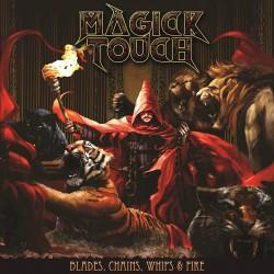 Magick Touch - Blades, Chains, Whips & Fire