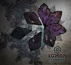 Egokills - Creation