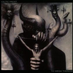 Celtic Frost - To Mega Therion (Re-Release)