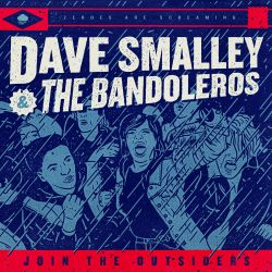 Dave Smalley & The Bandoleros - Join The Outsiders