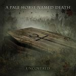 "A Pale Horse Named Death - ""Uncovered"""