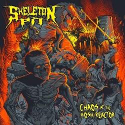 Skeleton Pit - Chaos At The Mosh-Reactor
