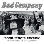 Bad Company - Rock'n'Roll Fantasy: The Very Best Of Bad Company