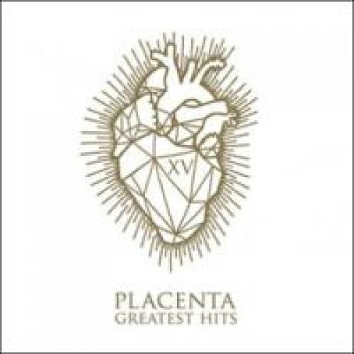 Placenta - XV Greatest Hits