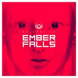 Ember Falls - Welcome To The Ember