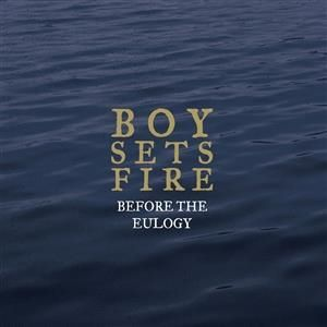 Boysetsfire - Before The Eulogy (Reissue)
