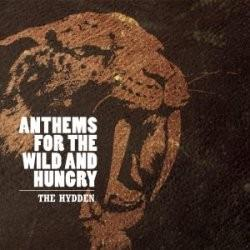 The Hydden - Anthems For The Wild And Hungry