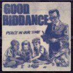 Good Riddance - Peace In Our Time