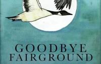 Goodbye Fairground - Tourtagebuch 2013