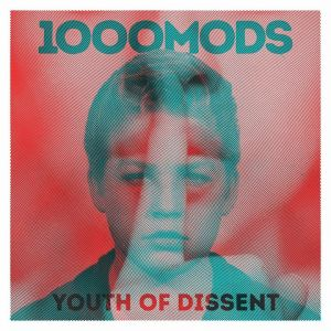 1000Mods - Youth Of Dissent