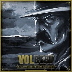 Volbeat - Outlaw Gentlemen and Shady Ladies