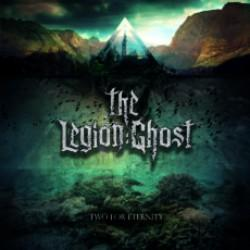 The Legion:Ghost - ... Two For Eternity