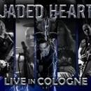 Jaded Heart - Live In Cologne (CD&DVD)