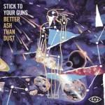 Stick To Your Guns - Better Ash Than Dust EP