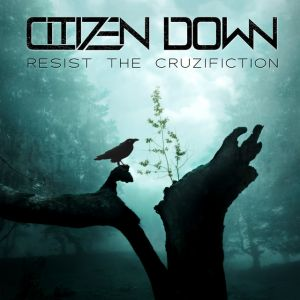 Citizen Down - Resist The Cruzifiction (EP)