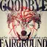 Goodbye Fairground_Weve_Come_A_Long_Way